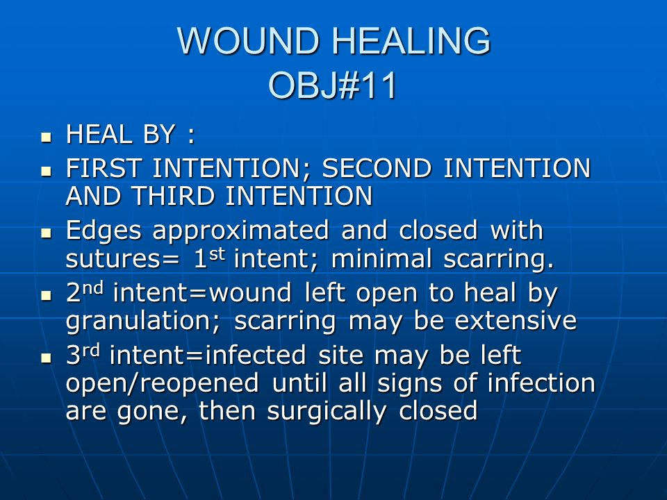 WOUND HEALING OBJ#11 HEAL BY :