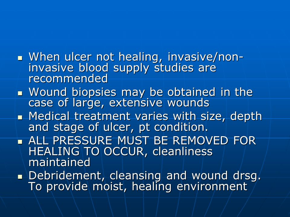 When ulcer not healing, invasive/non-invasive blood supply studies are recommended