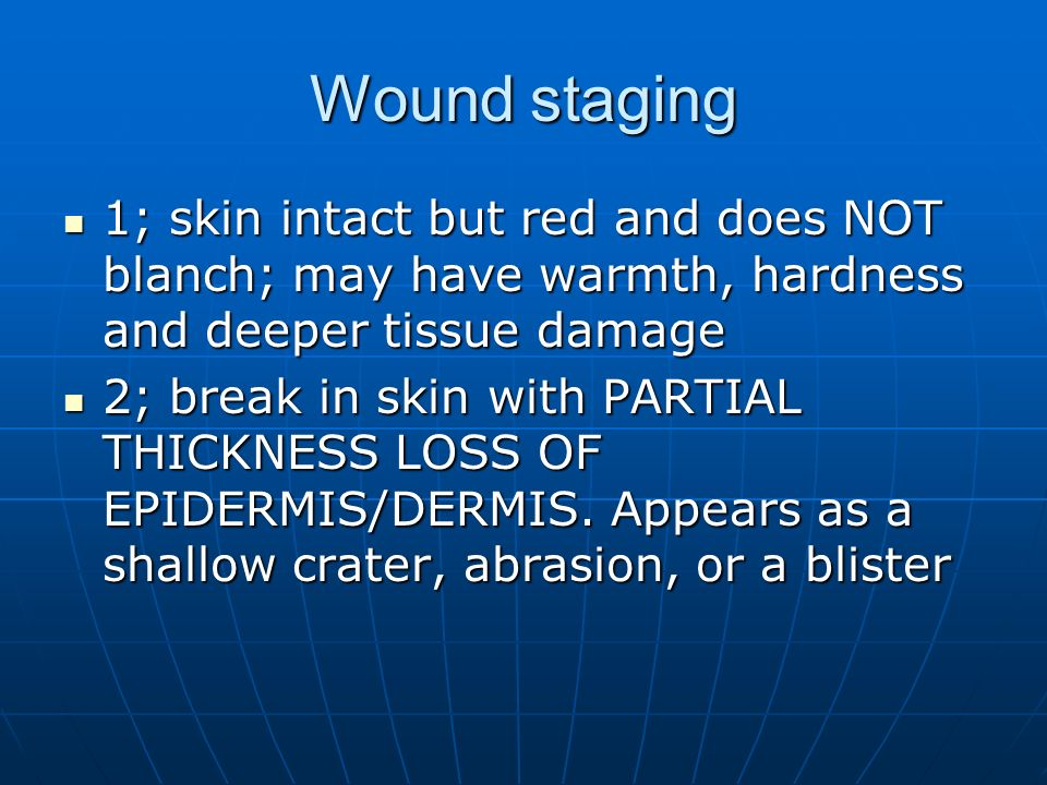 Wound staging 1; skin intact but red and does NOT blanch; may have warmth, hardness and deeper tissue damage.