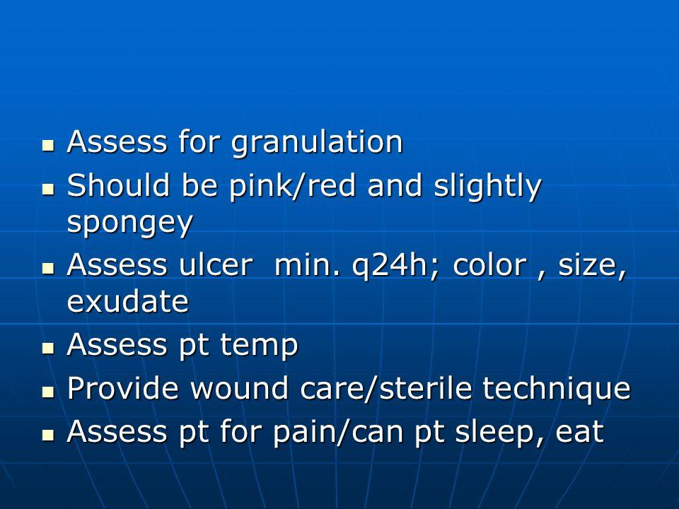 Assess for granulation