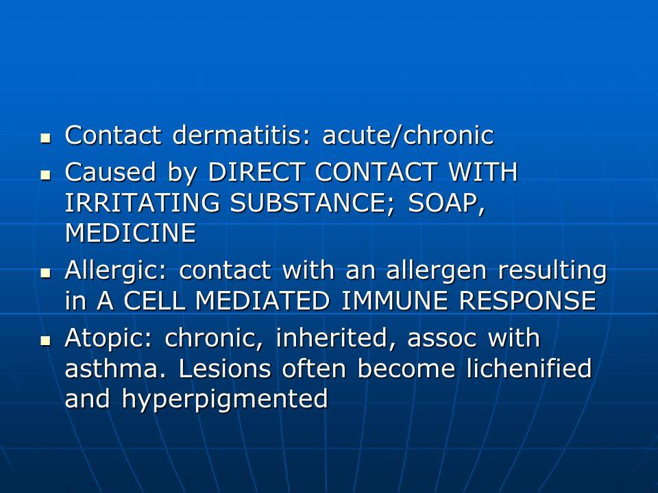 Contact dermatitis: acute/chronic