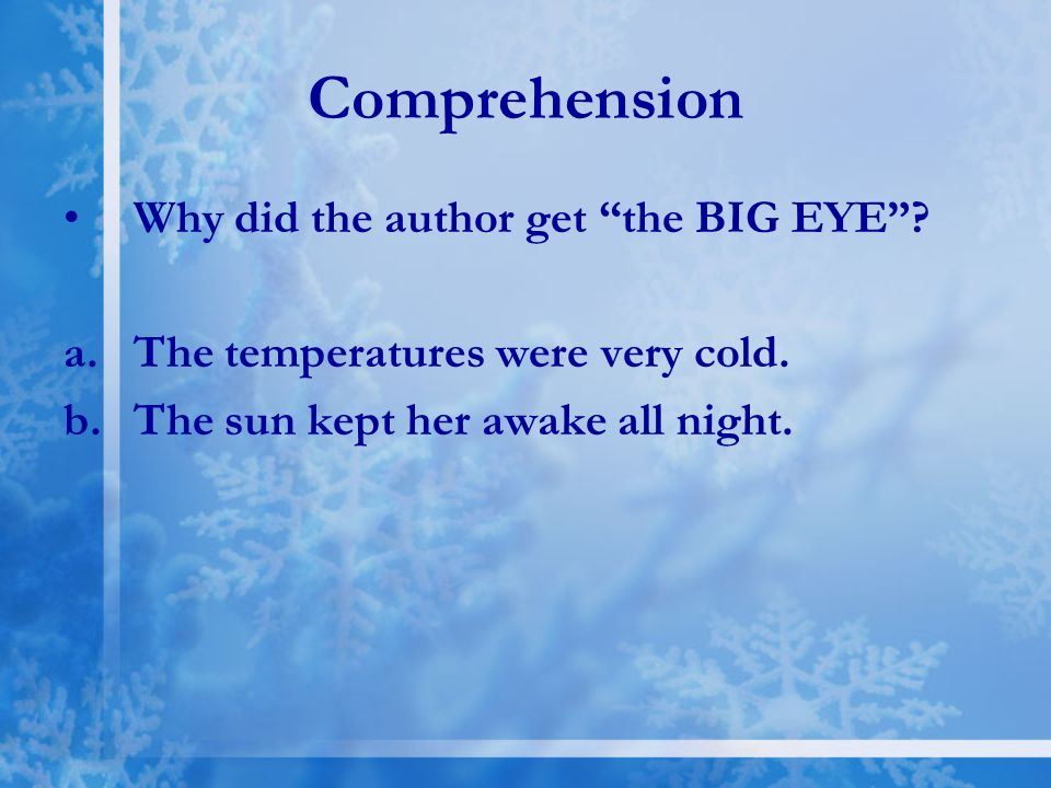 Comprehension Why did the author get the BIG EYE