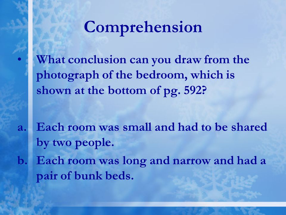 Comprehension What conclusion can you draw from the photograph of the bedroom, which is shown at the bottom of pg. 592