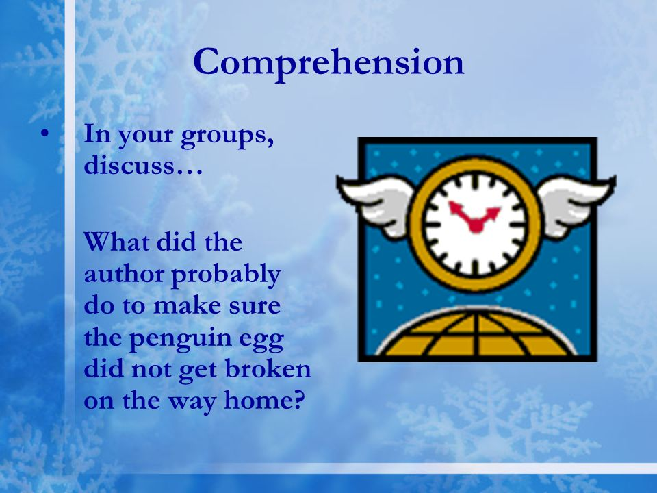Comprehension In your groups, discuss…