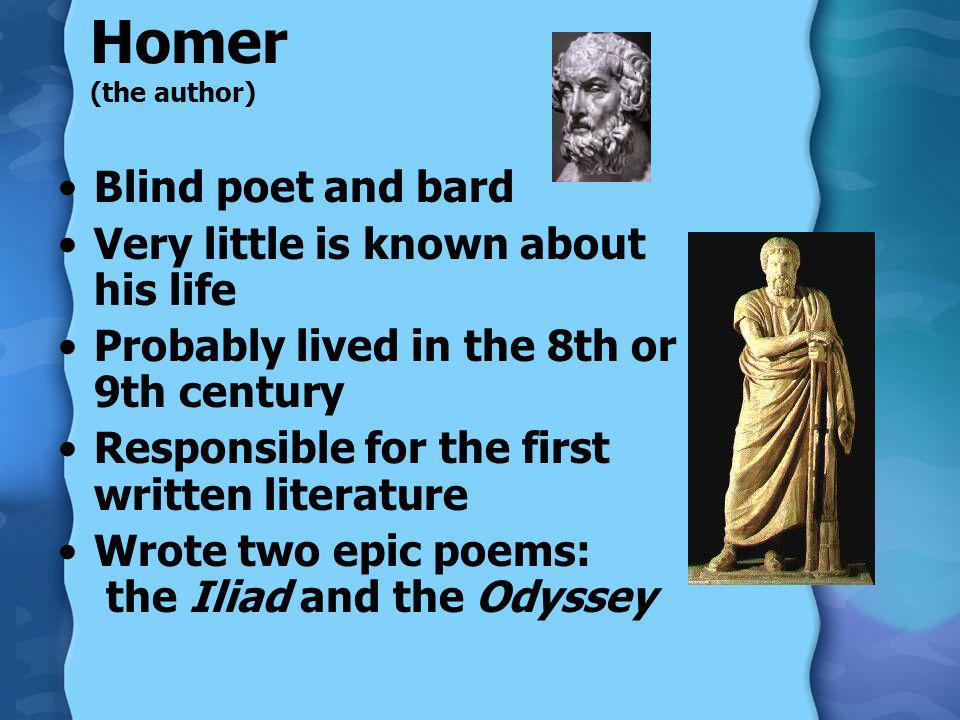 Homer (the author) Blind poet and bard