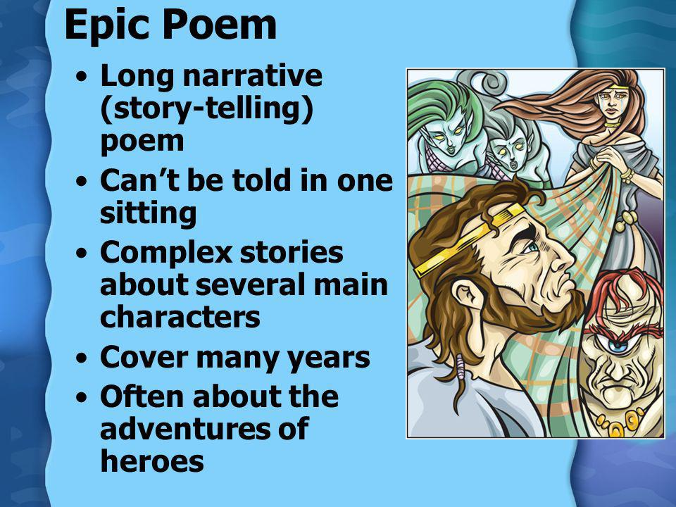 Epic Poem Long narrative (story-telling) poem
