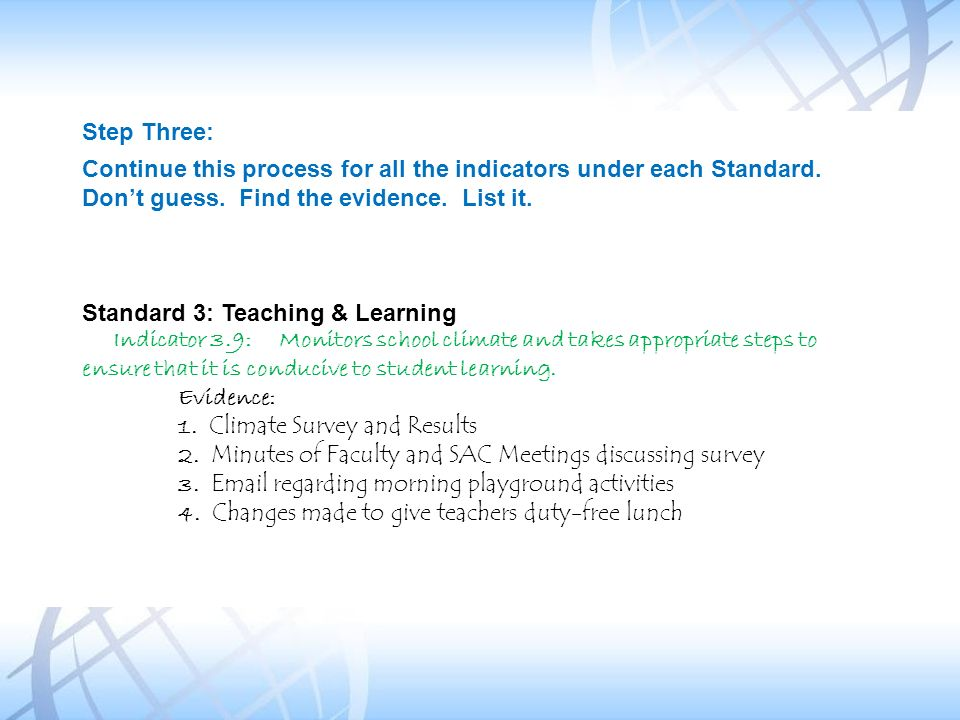 Step Three: Continue this process for all the indicators under each Standard. Don't guess. Find the evidence. List it.