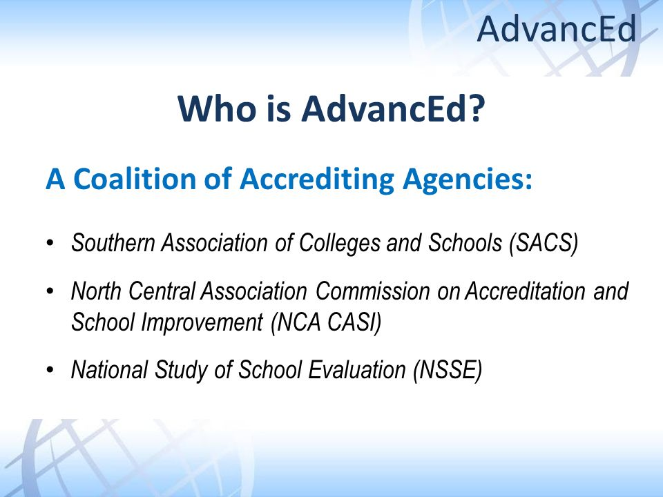 AdvancEd Who is AdvancEd A Coalition of Accrediting Agencies: