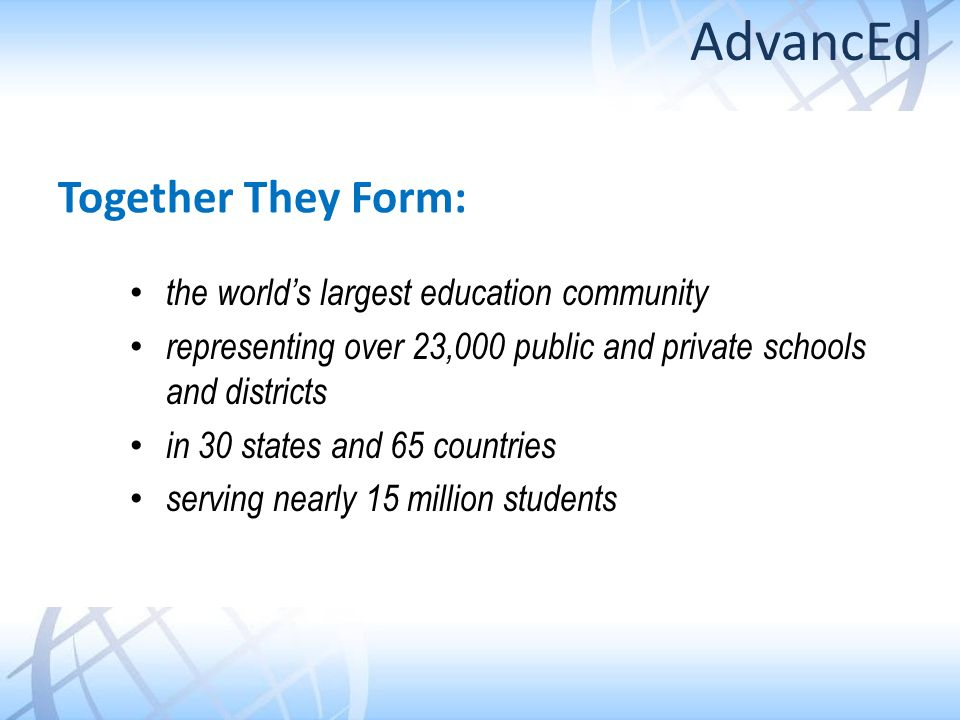 AdvancEd Together They Form: the world's largest education community