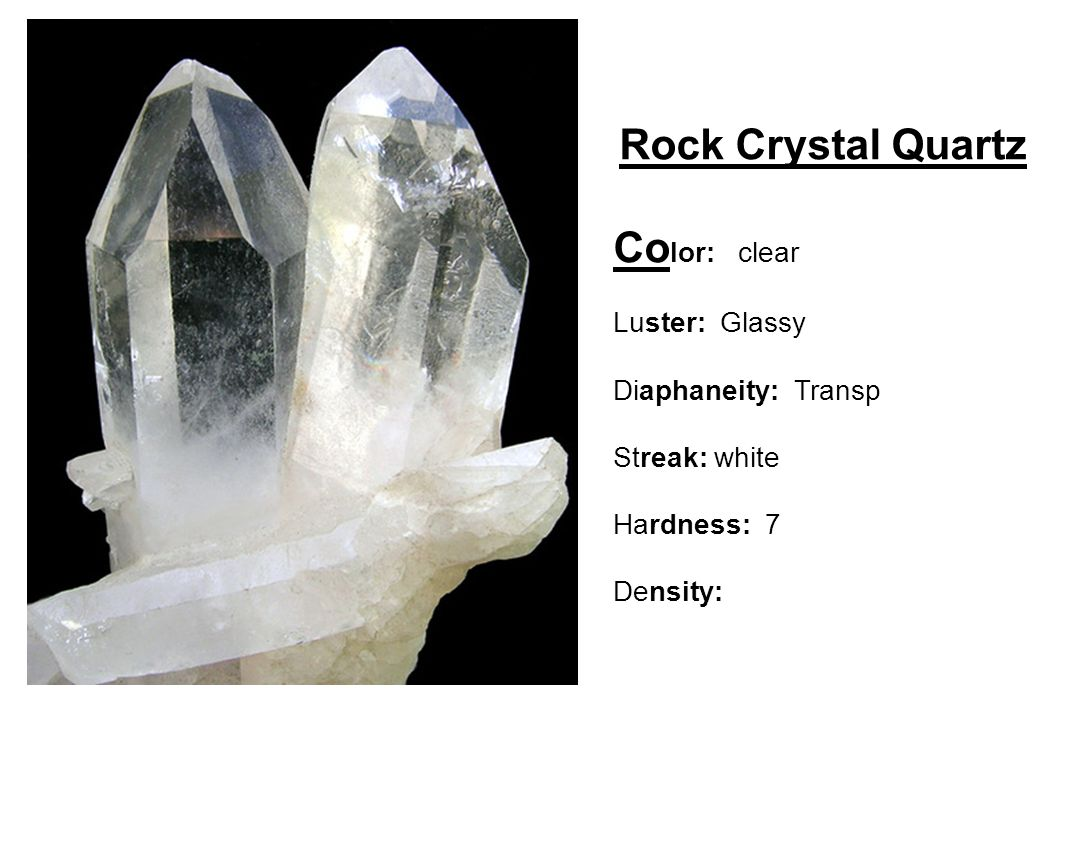 Rock Crystal Quartz Color: clear Luster: Glassy Diaphaneity: Transp