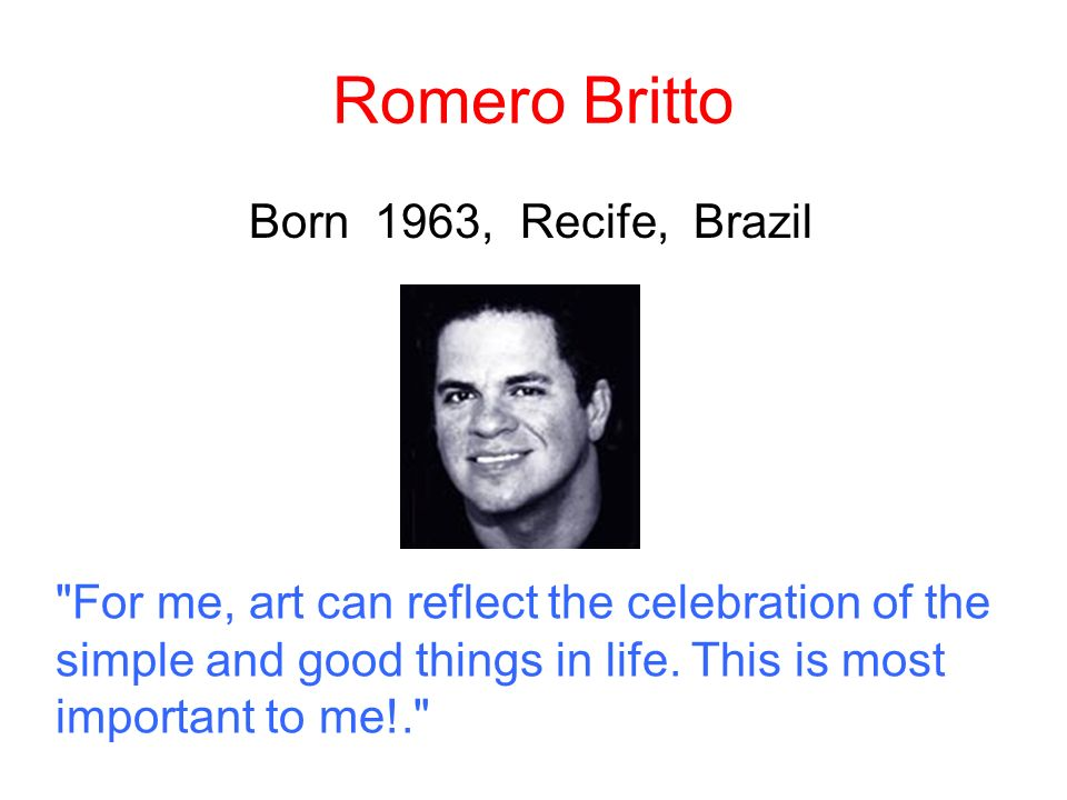 Romero Britto Born 1963, Recife, Brazil