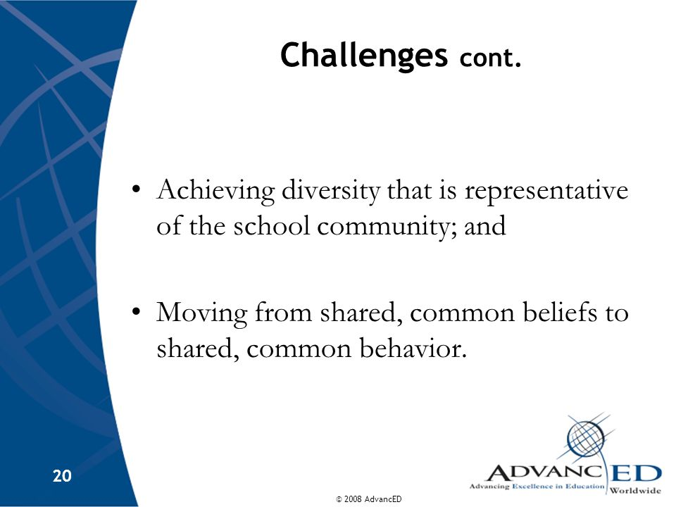 Challenges cont. Achieving diversity that is representative of the school community; and.