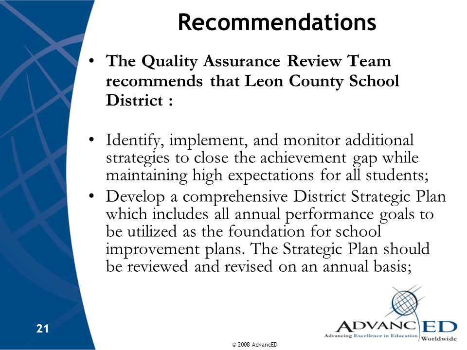 Recommendations The Quality Assurance Review Team recommends that Leon County School District :
