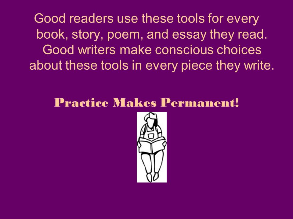 Good readers use these tools for every book, story, poem, and essay they read.