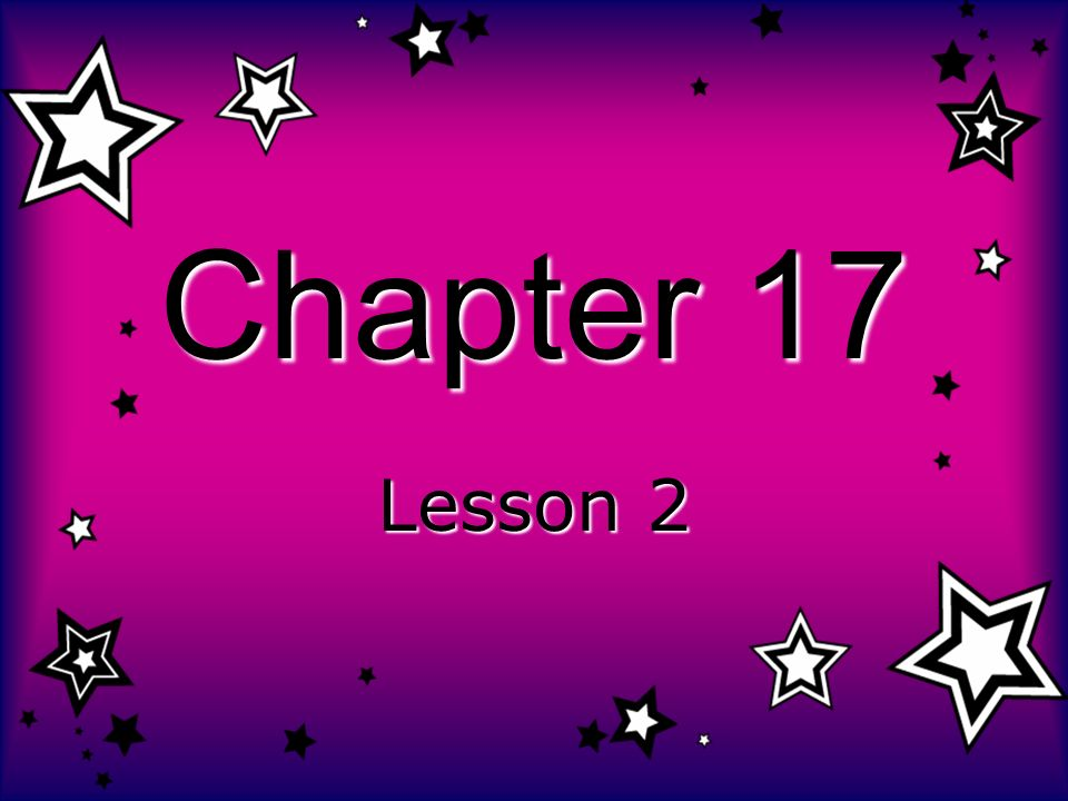 Chapter 17 Lesson 2