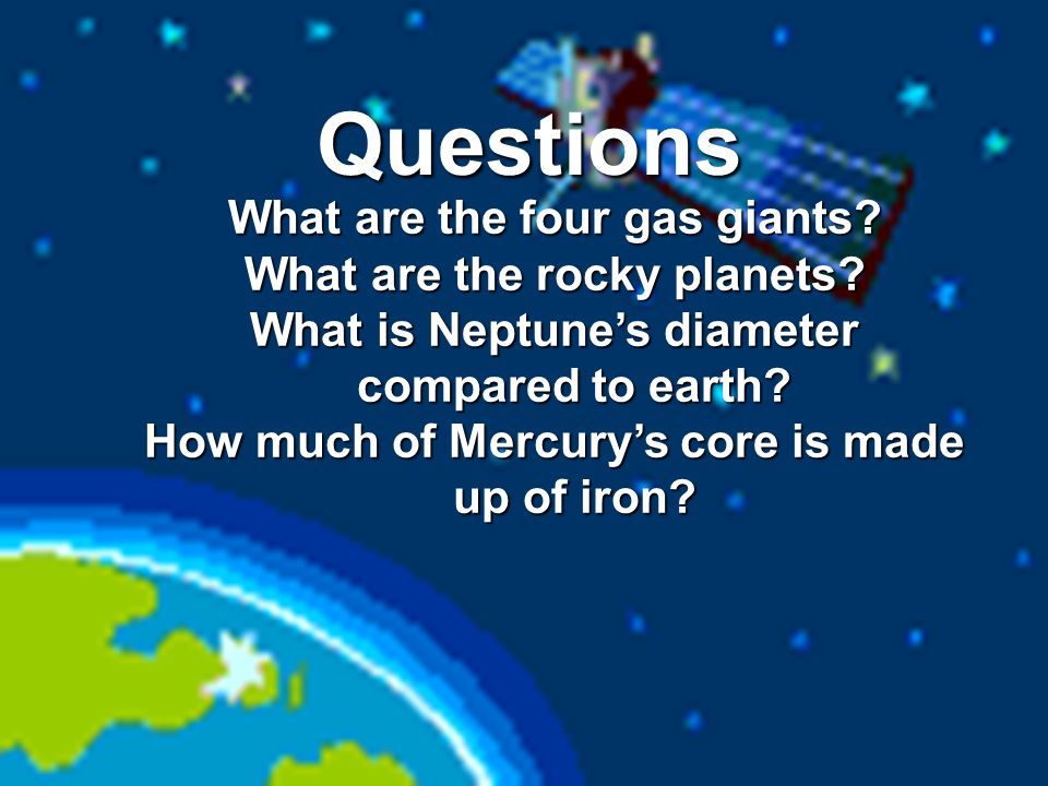 Questions What are the four gas giants What are the rocky planets