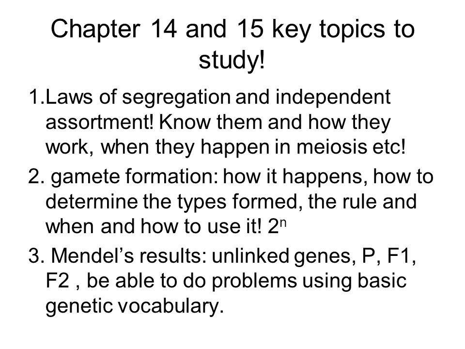 Chapter 14 and 15 key topics to study!