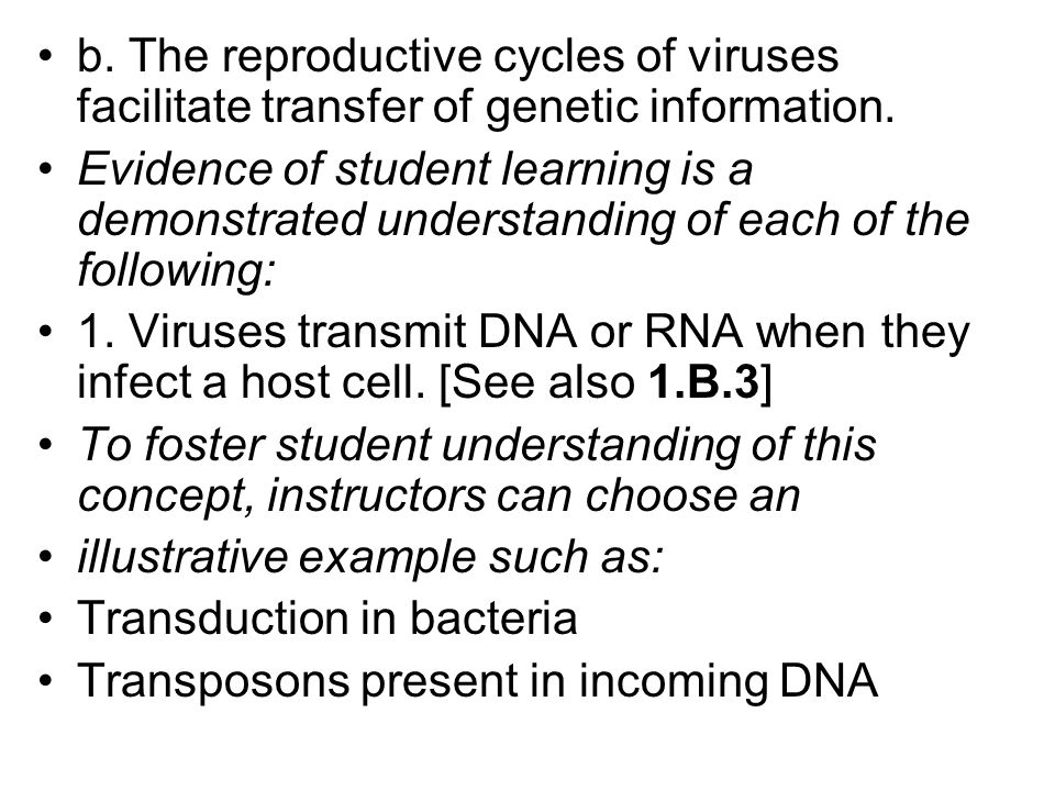 b. The reproductive cycles of viruses facilitate transfer of genetic information.