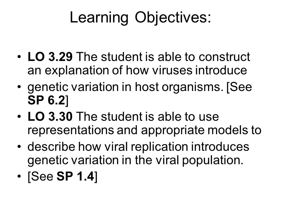 Learning Objectives: LO 3.29 The student is able to construct an explanation of how viruses introduce.