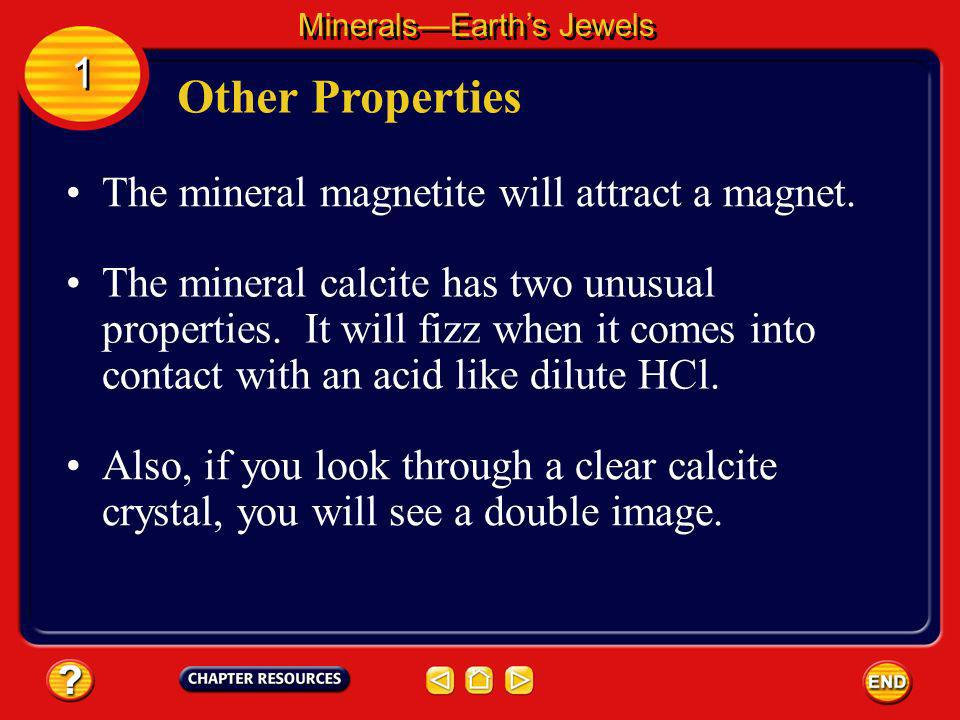 Other Properties 1 The mineral magnetite will attract a magnet.