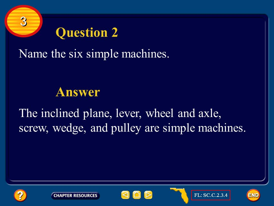 Question 2 Answer 3 Name the six simple machines.