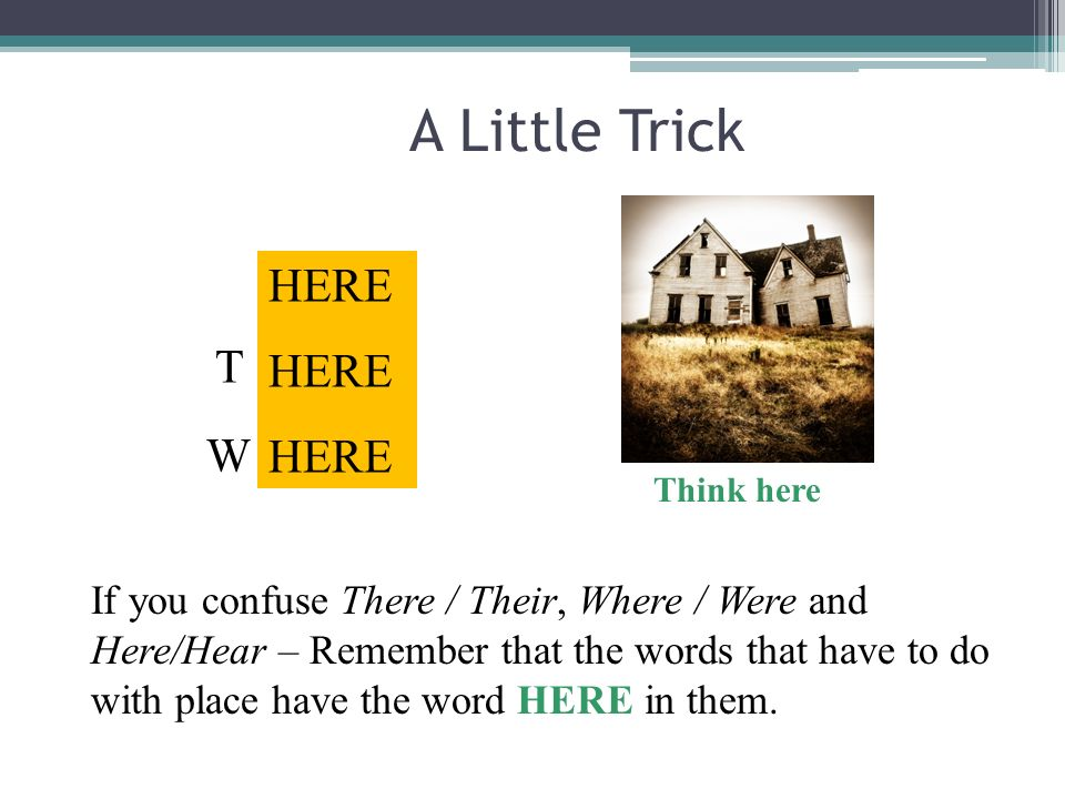 A Little Trick HERE. T. W. Think here.