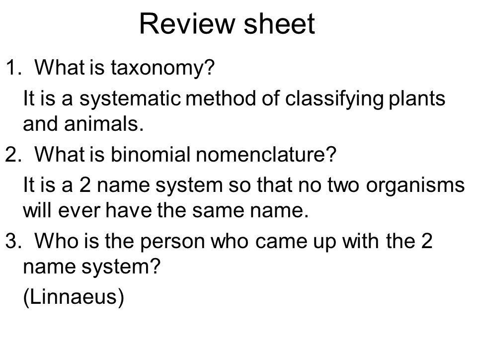 Review sheet 1. What is taxonomy