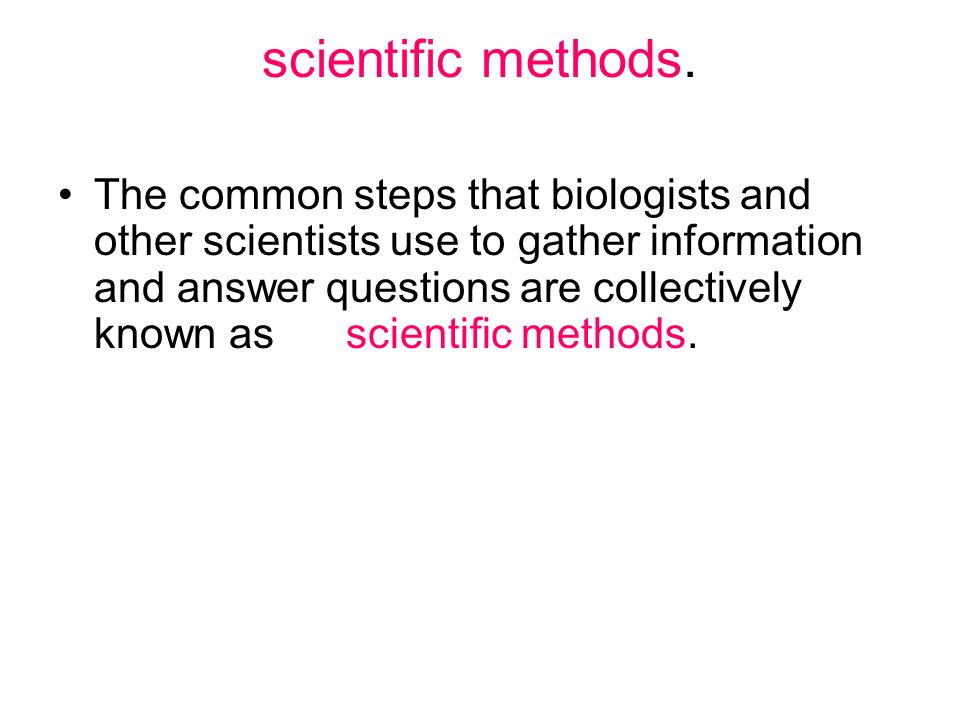 scientific methods.