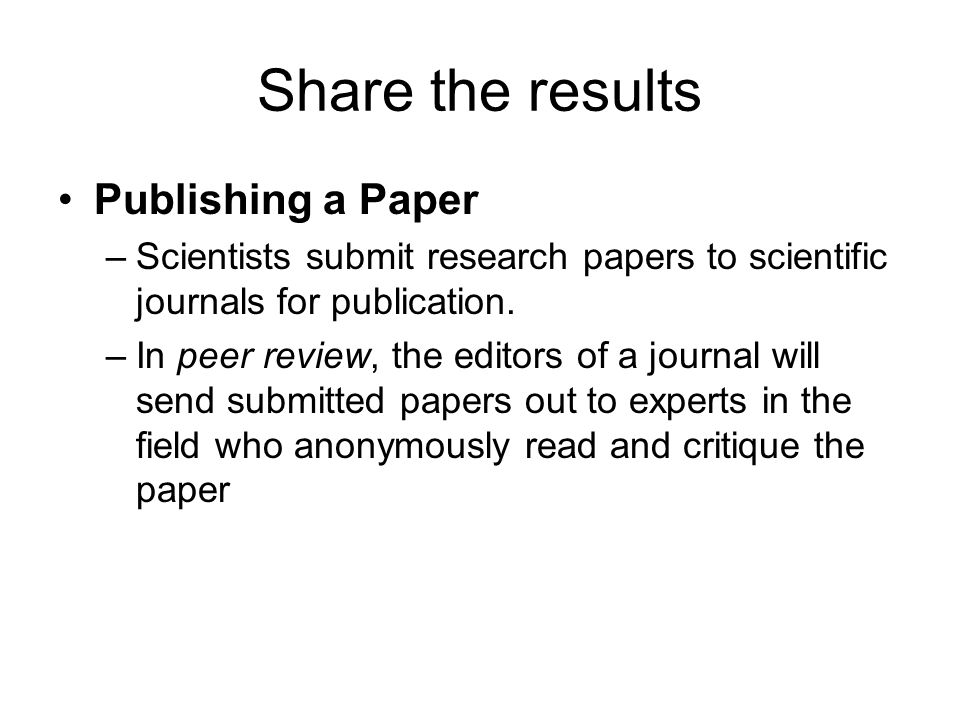Share the results Publishing a Paper