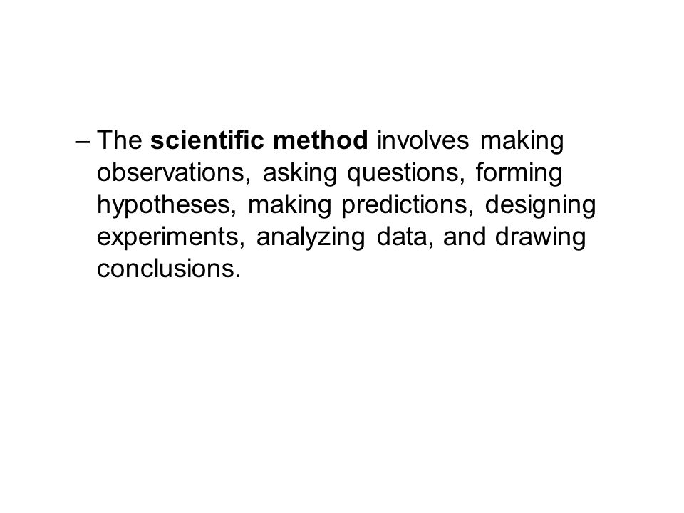 The scientific method involves making observations, asking questions, forming hypotheses, making predictions, designing experiments, analyzing data, and drawing conclusions.