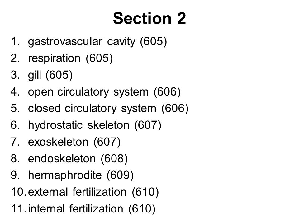 Section 2 gastrovascular cavity (605) respiration (605) gill (605)