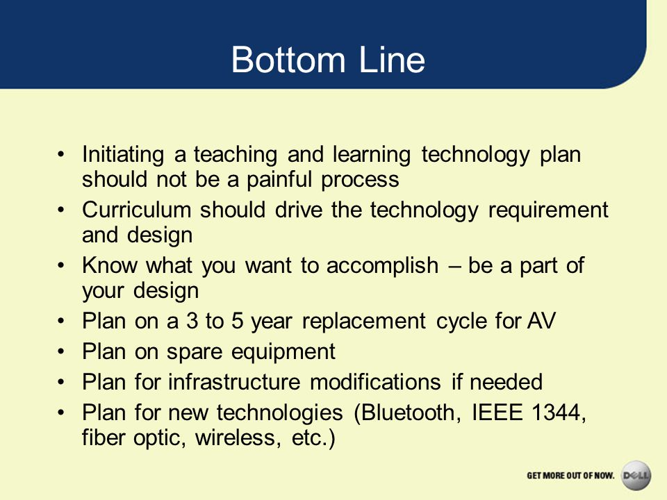 Bottom Line Initiating a teaching and learning technology plan should not be a painful process.