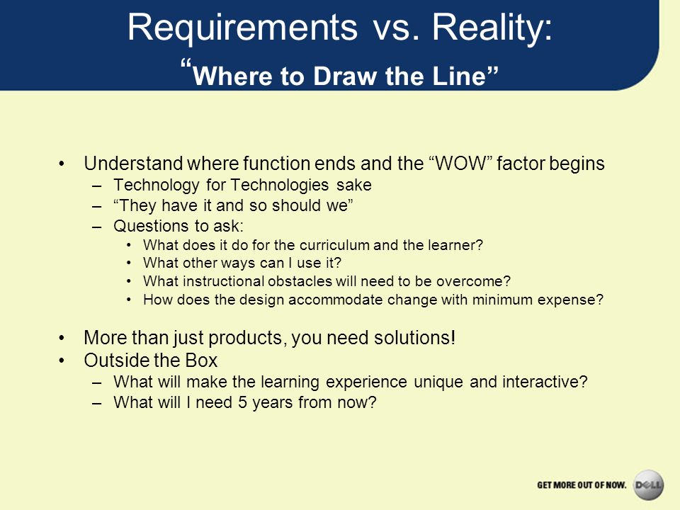 Requirements vs. Reality: Where to Draw the Line