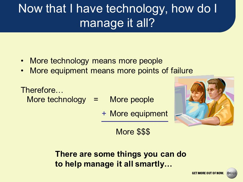 Now that I have technology, how do I manage it all
