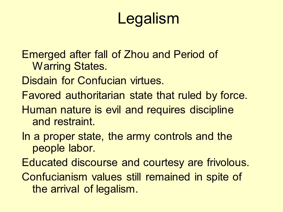 Legalism Emerged after fall of Zhou and Period of Warring States.