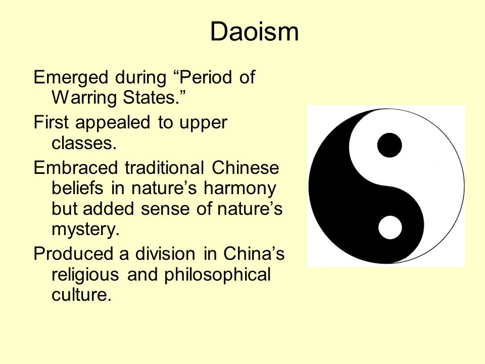 Daoism Emerged during Period of Warring States.
