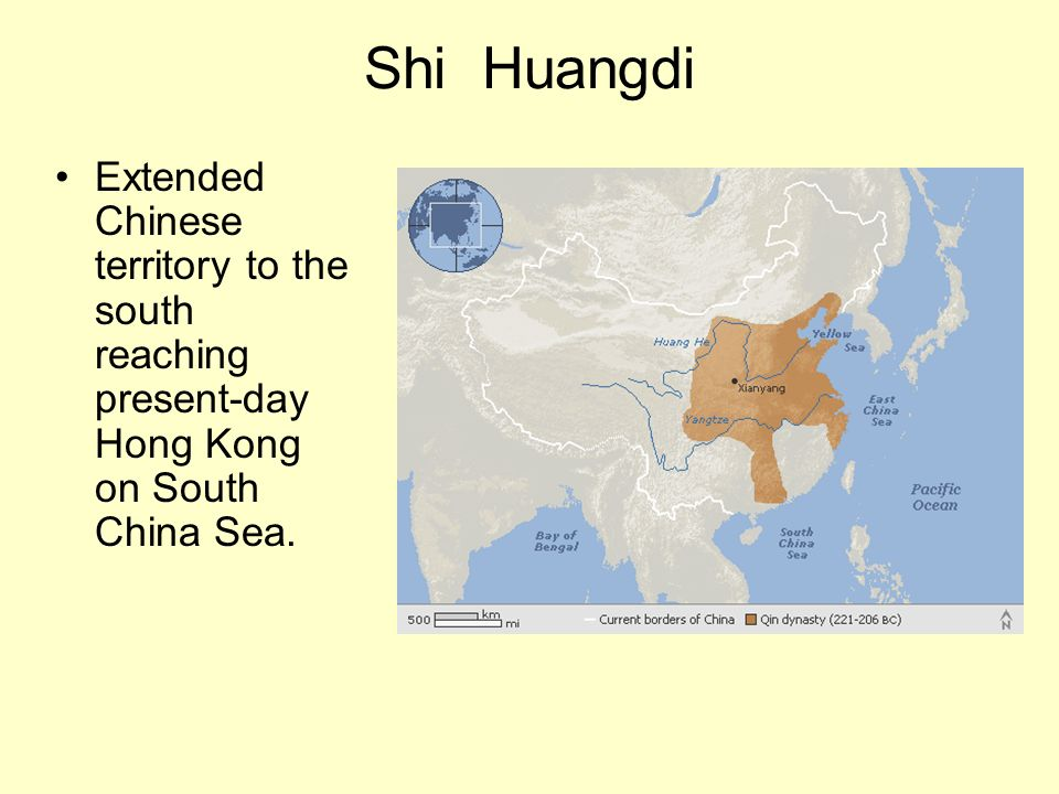 Shi Huangdi Extended Chinese territory to the south reaching present-day Hong Kong on South China Sea.