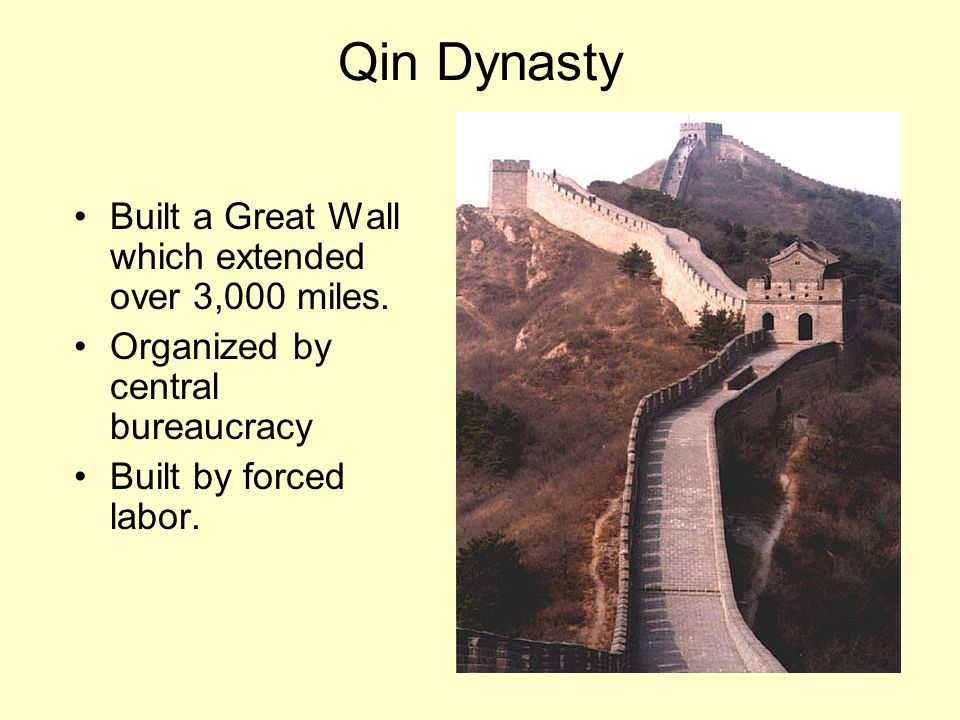Qin Dynasty Built a Great Wall which extended over 3,000 miles.