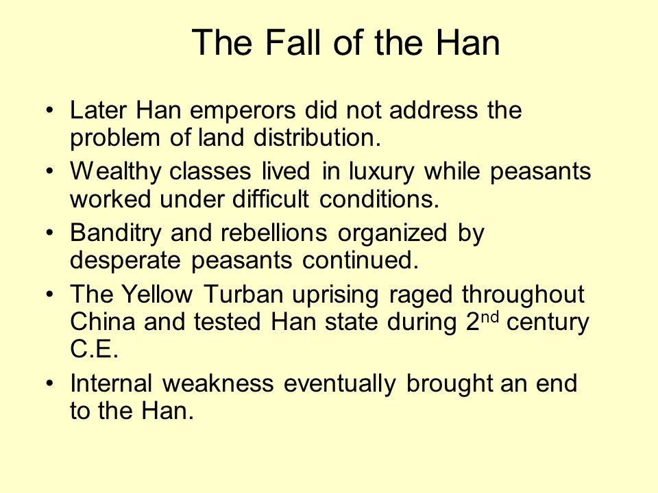 The Fall of the Han Later Han emperors did not address the problem of land distribution.