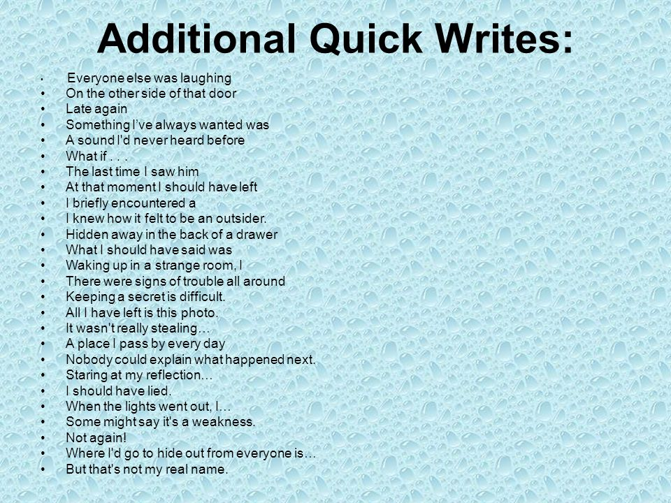Additional Quick Writes: