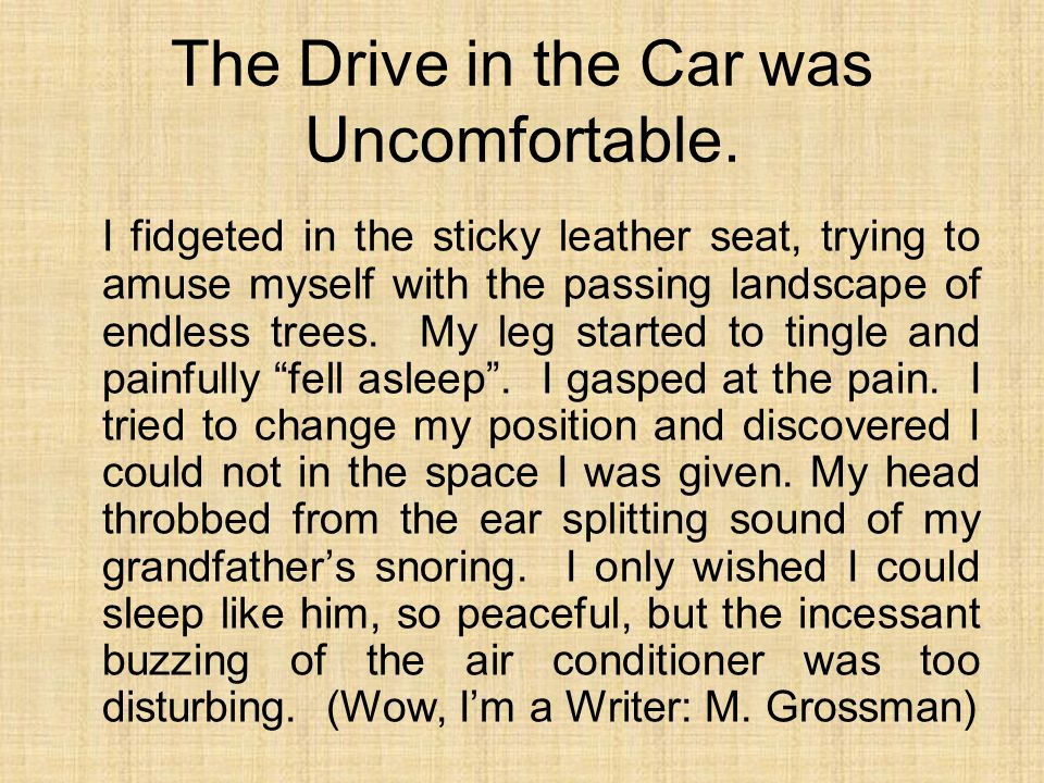 The Drive in the Car was Uncomfortable.