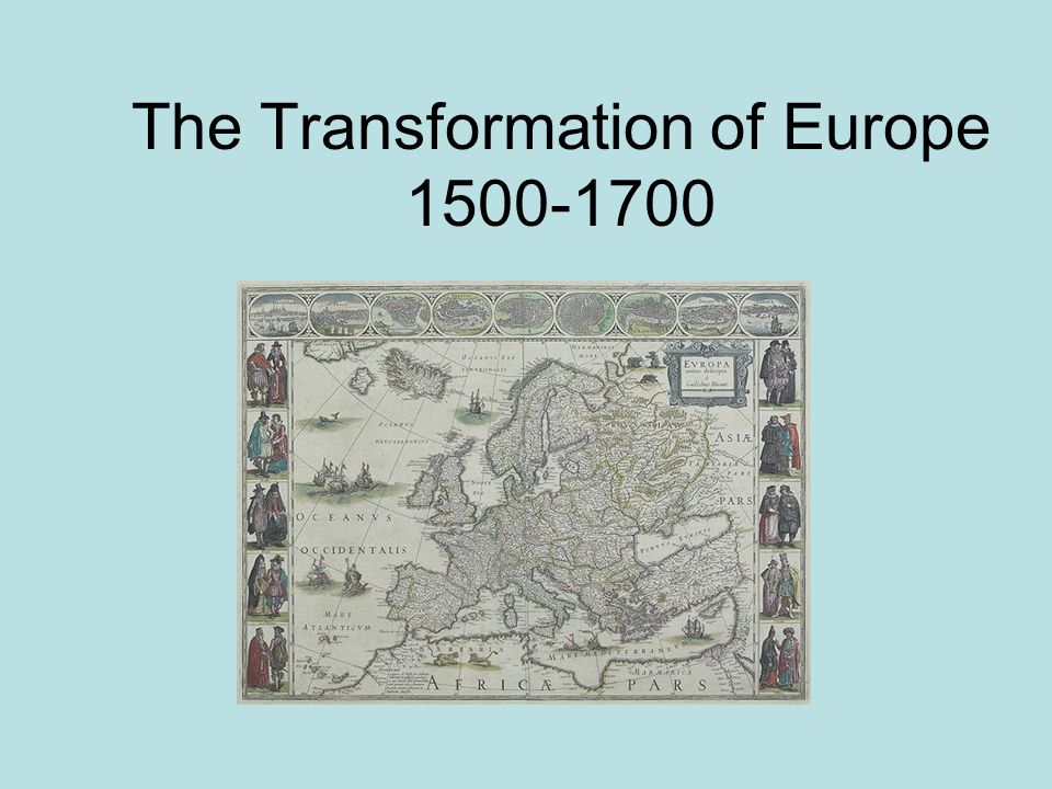 The Transformation of Europe 1500-1700