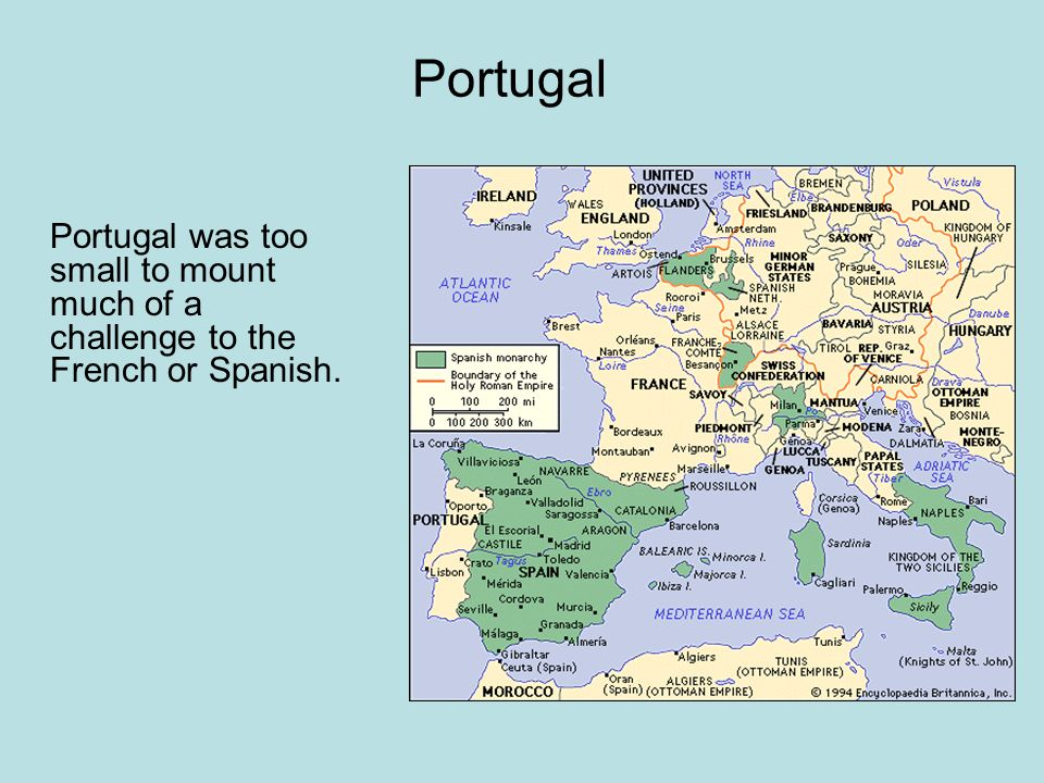 Portugal Portugal was too small to mount much of a challenge to the French or Spanish.