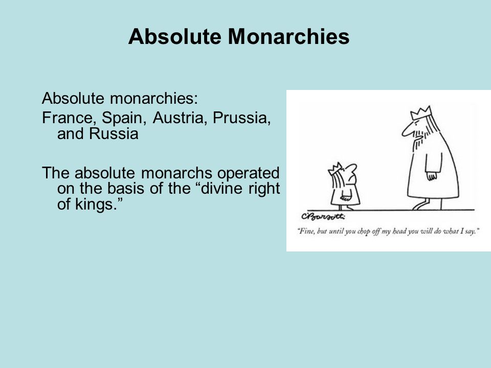 Absolute Monarchies Absolute monarchies: