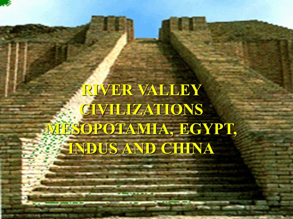 ancient river valley civilization egypt Ancient egypt besides mesopotamia, a second civilization grew up in northeastern africa, along the nile river egyptian civilization, formed by 3000 bc, benefited from trade and egypt and mesopotamia compared.