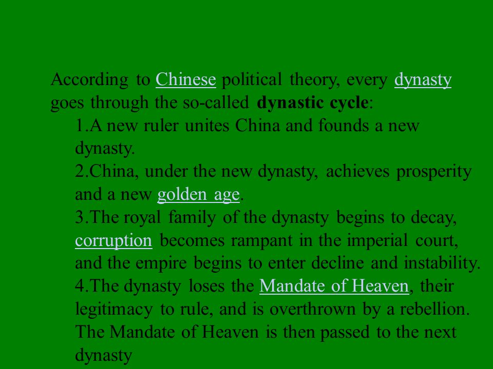 According to Chinese political theory, every dynasty goes through the so-called dynastic cycle: