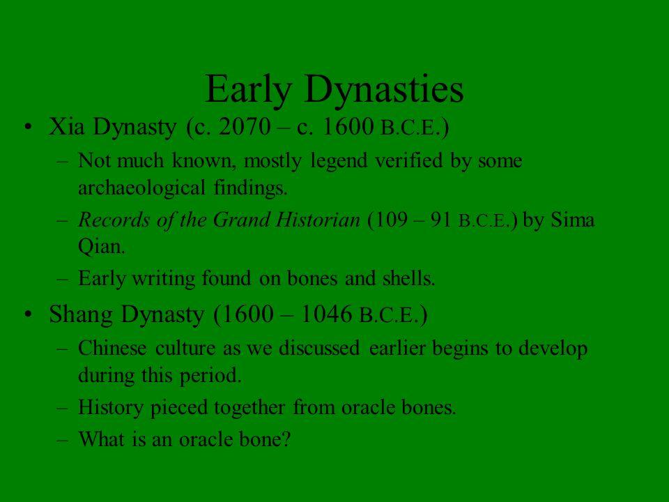 Early Dynasties Xia Dynasty (c. 2070 – c. 1600 B.C.E.)