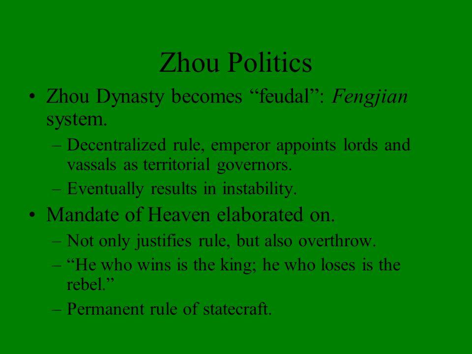 Zhou Politics Zhou Dynasty becomes feudal : Fengjian system.