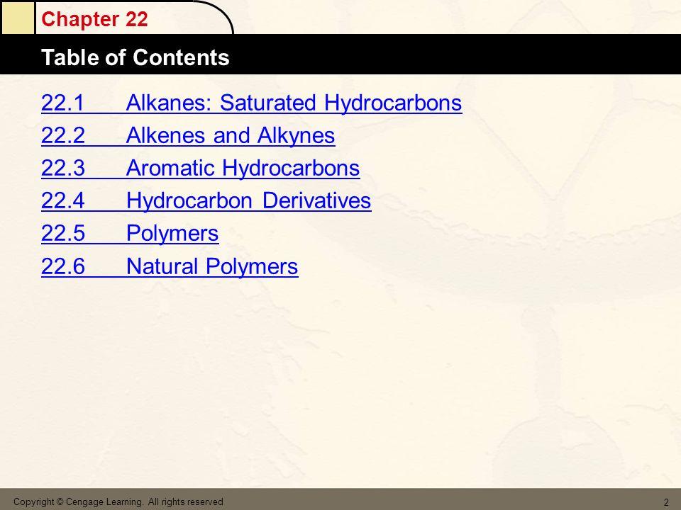 22.1 Alkanes: Saturated Hydrocarbons 22.2 Alkenes and Alkynes
