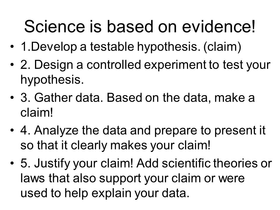 Science is based on evidence!